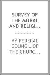 Survey of the moral and religious forces in the military camps and naval stations in the United States, May 1, 1918