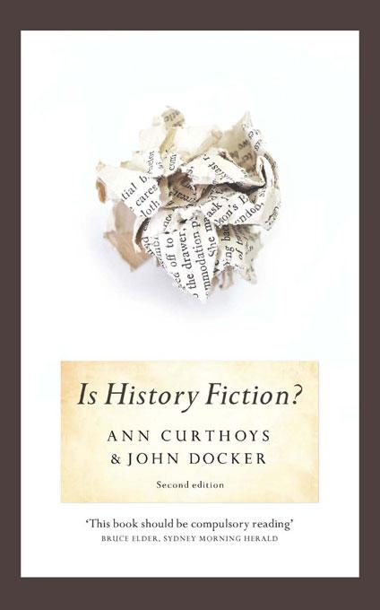 Is History Fiction?, Second edition By: Ann Curthoys