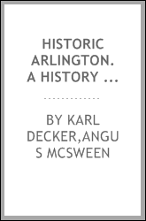 Historic Arlington. A history of the National cemetery from its establishment to the present time