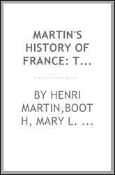 Martin's history of France: the age of Louis XIV