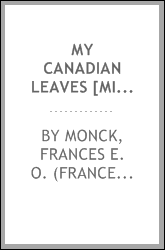 My Canadian leaves [microform] : an account of a visit to Canada in 1864-1865