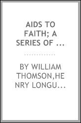 Aids to faith; a series of theological essays