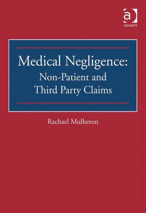 Medical Negligence: Non-Patient and Third Party Claims
