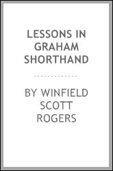 Lessons in Graham Shorthand