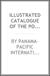 Illustrated catalogue of the post-exposition exhibition in the Department of Fine Arts, Panama-Pacific International Exposition, San Francisco, California, January first to May first, nineteen hundred and sixteen