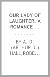 Our lady of laughter. A romance of court and stage