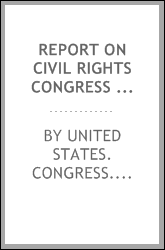 Report on Civil Rights Congress as a communist front organization. Investigation of un-American activities in the United States, Committee on Un-American Activities, House of Representatives, Eightieth Congress, first session. Public law 601 (section