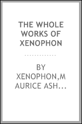 The whole works of Xenophon