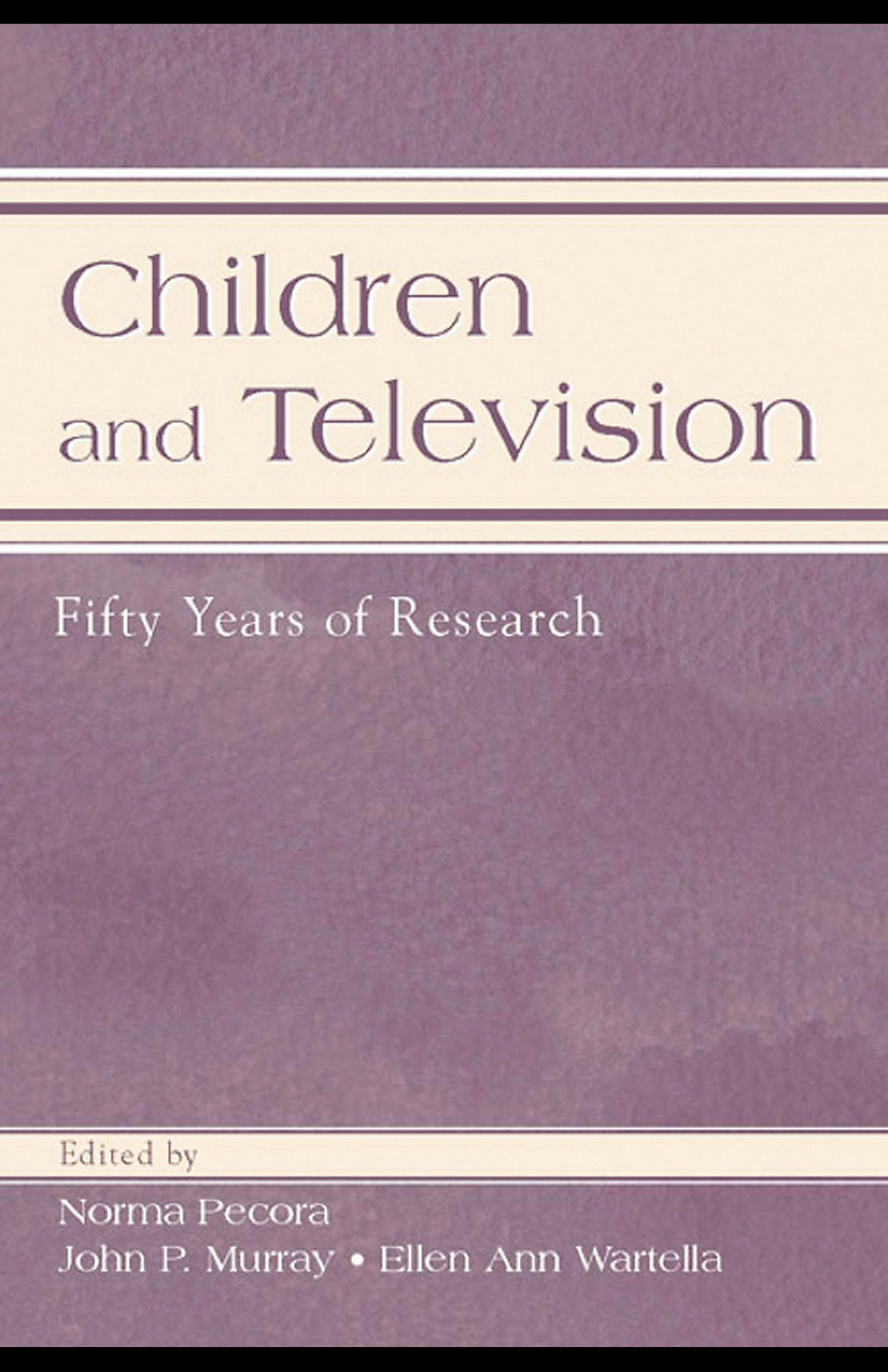 Children and Television: Fifty Years of Research By: Norma Pecora