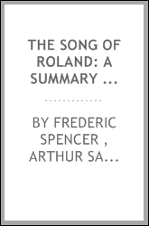 The Song of Roland: A Summary for the Use of English Readers, with Verse ...