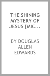 The shining mystery of Jesus [microform]