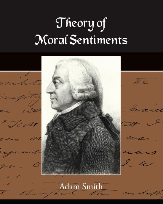 Theory of Moral Sentiments (ebook) By: Adam Smith