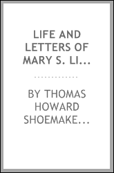 Life and Letters of Mary S. Lippincott: Late of Camden, New Jersey, a Minister in the Society of ...