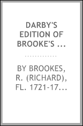 Darby's edition of Brooke's Universal gazetteer, or, A new geographical dictionary : containing a description of the empires, kingdoms, states, provinces, cities, towns, forts, seas, harbours, rivers, lakes, mountains, capes, &c. in the known world .