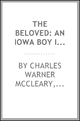 The Beloved: An Iowa Boy in the Jungles of Africa : Charles Warner McCleary, His Life, Letters ...