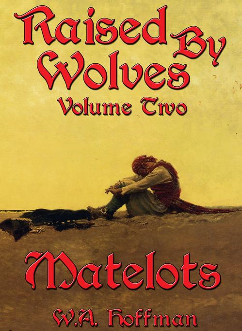 Matelots: Raised By Wolves, Volume Two