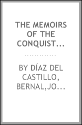 The memoirs of the conquistador Bernal Diaz del Castillo