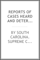 Reports of cases heard and determined by the Supreme court of South Carolina