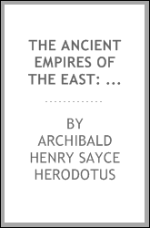 The Ancient Empires of the East: Herodotos I-III