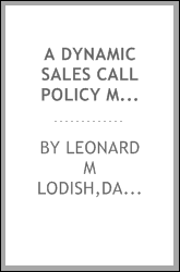 A dynamic sales call policy model