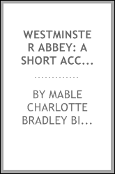 Westminster Abbey: A Short Account