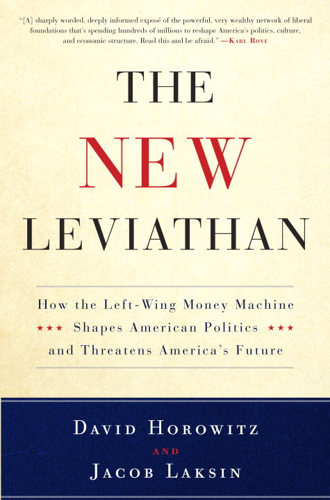 The New Leviathan By: David Horowitz,Jacob Laksin