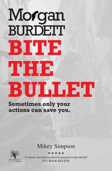 Morgan Burdett 'BITE THE BULLET': A Classic Fast Paced Crime Fiction Novel By: Mikey Simpson