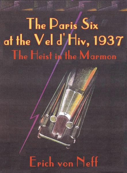 The Paris Six at the Vel d'Hiv, 1937: The Heist in the Marmon