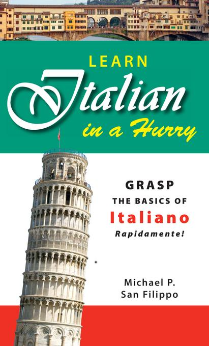 Learn Italian in a Hurry By: San Felippo, Michael P
