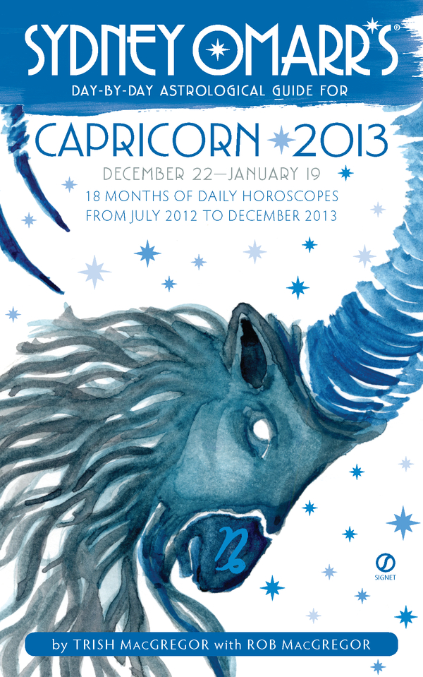 Sydney Omarr's Day-by-Day Astrological Guide for the Year 2013:Capricorn