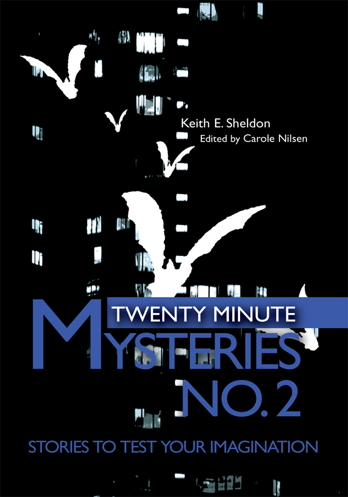 Twenty Minute Mysteries No. 2 By: Keith Sheldon