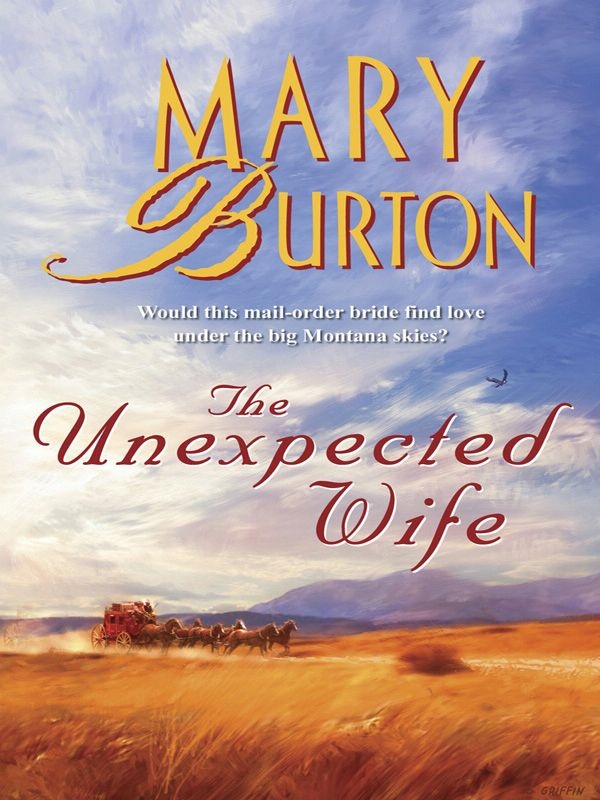 The Unexpected Wife By: Mary Burton
