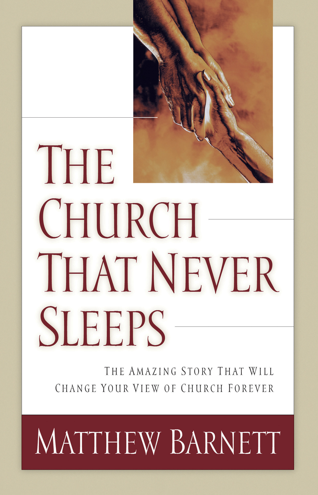 The Church That Never Sleeps By: Matthew Barnett