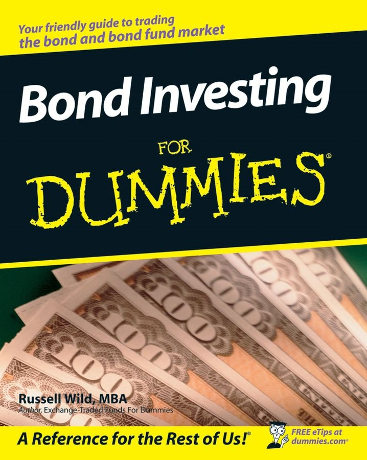 Bond Investing For Dummies By: Russell Wild