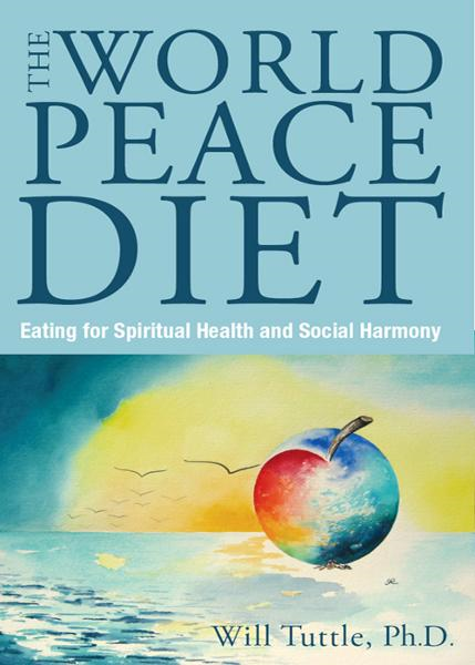 The World Peace Diet By: Will Tuttle