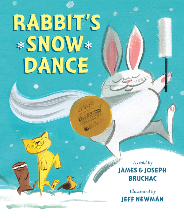 Rabbit's Snow Dance By: James Bruchac,Joseph Bruchac
