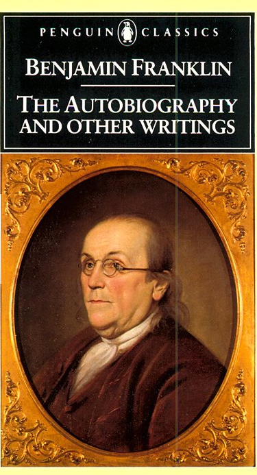 The Autobiography and Other Writings By: Benjamin Franklin