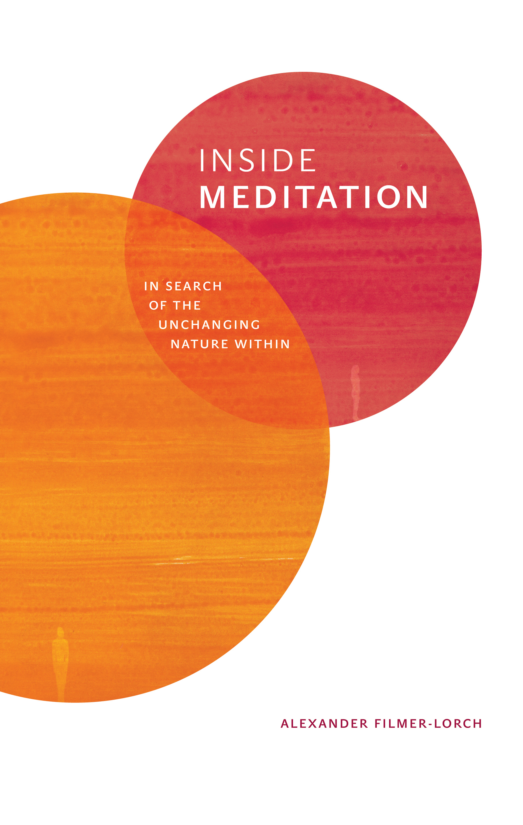 Inside Meditation In search of the unchanging nature within