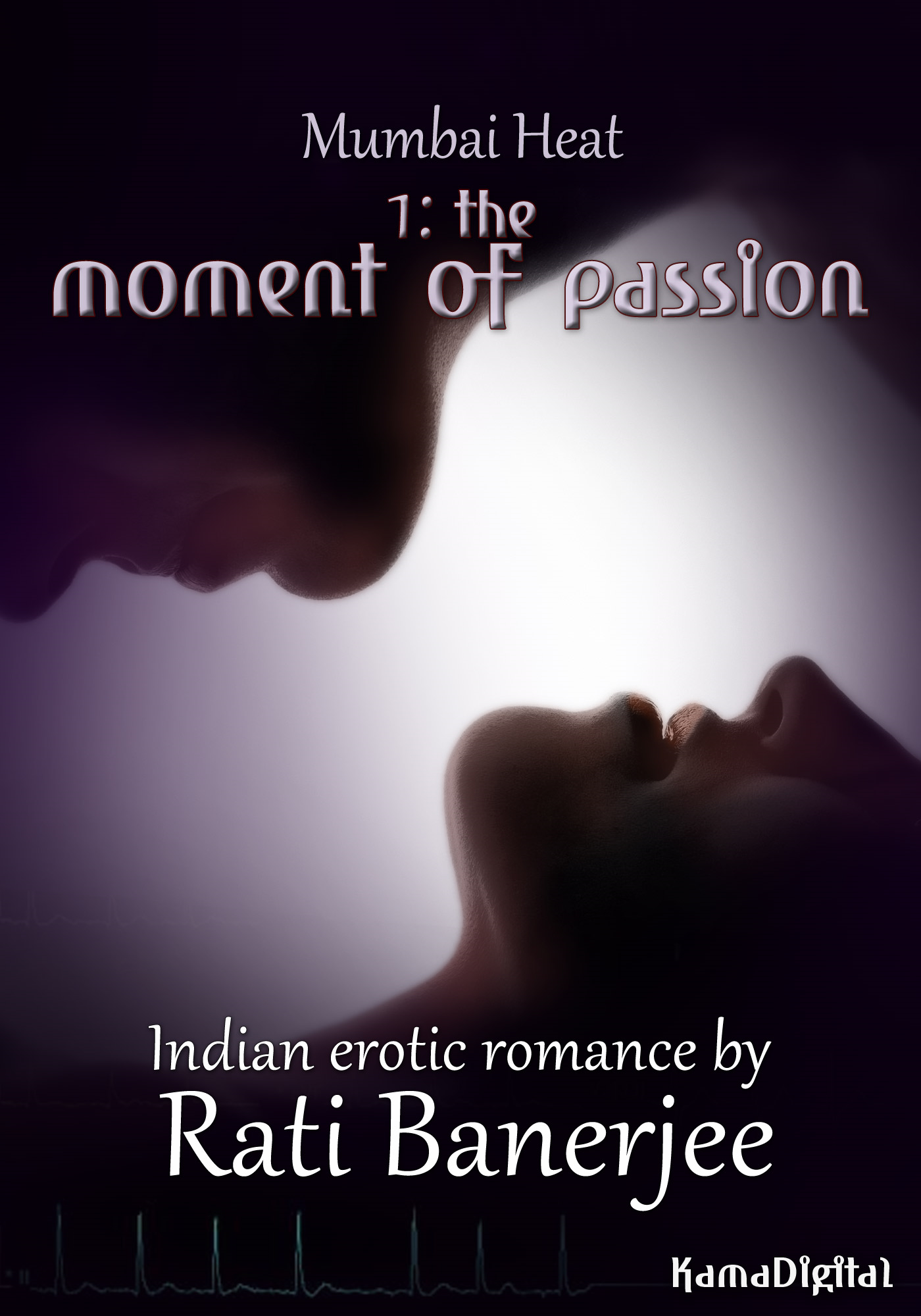 Mumbai Heat 1: The Moment of Passion (an Indian erotic romance)