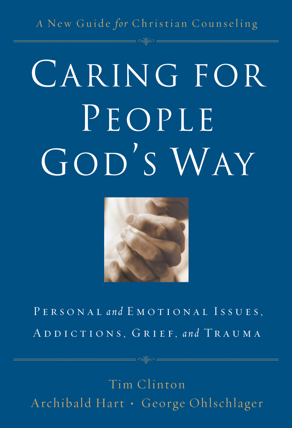Caring for People God's Way By: