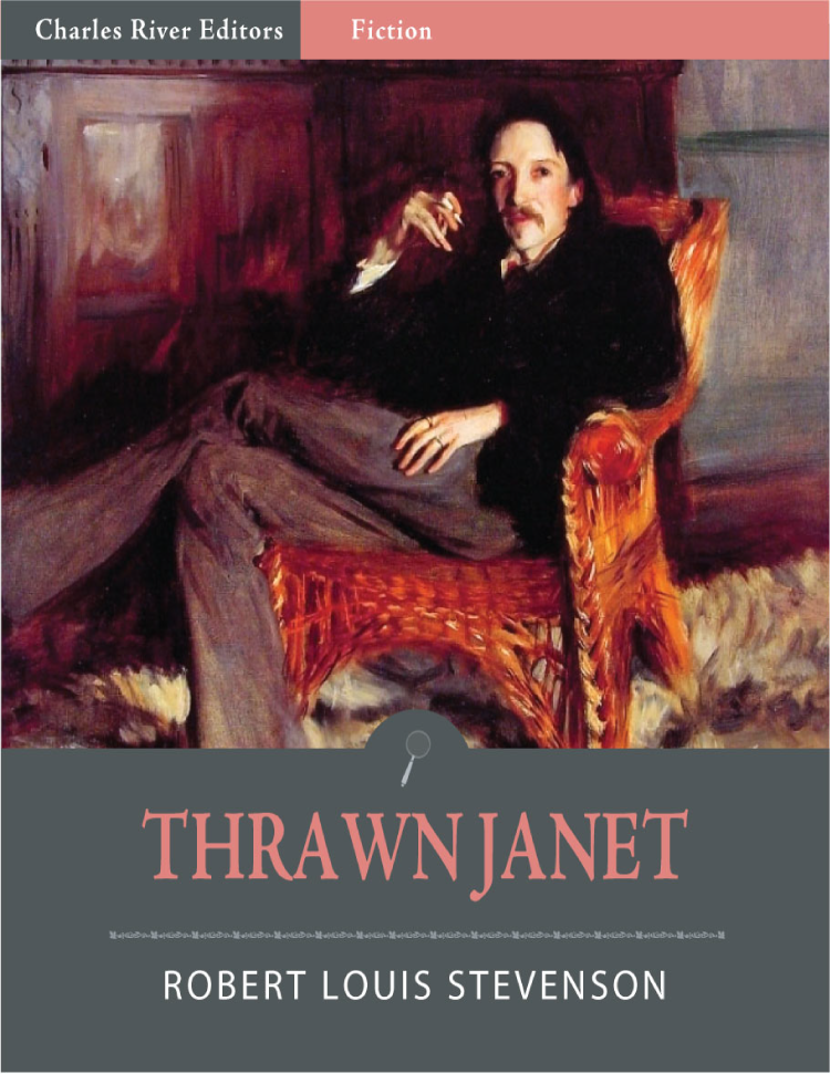Thrawn Janet (Illustrated Edition) By: Robert Louis Stevenson