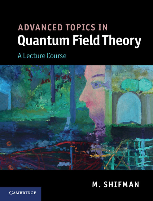 Advanced Topics in Quantum Field Theory A Lecture Course