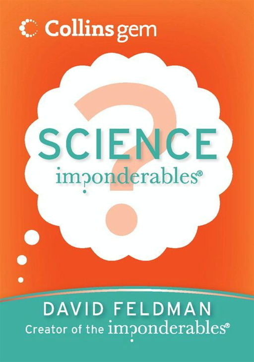 Imponderables(R): Science By: David Feldman