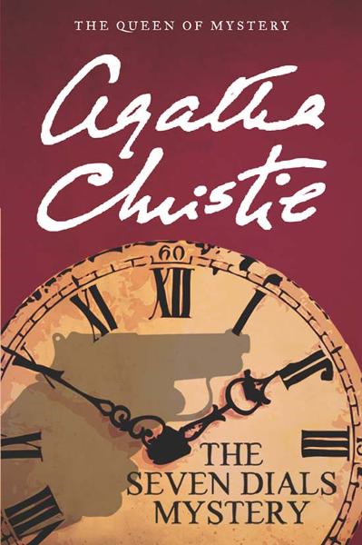 The Seven Dials Mystery By: Agatha Christie