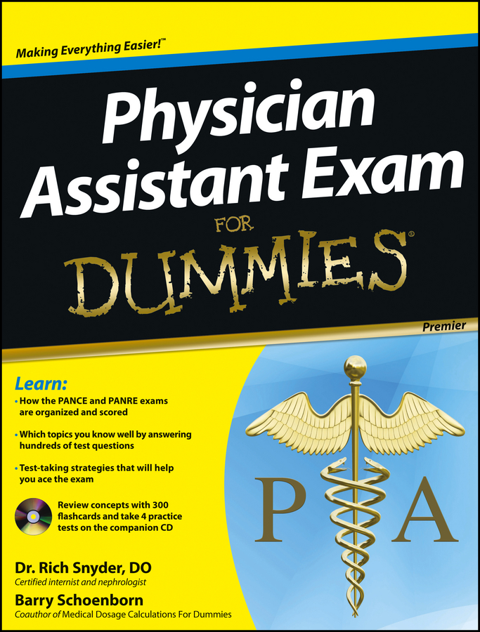 Physician Assistant Exam For Dummies By: Barry Schoenborn,Richard Snyder