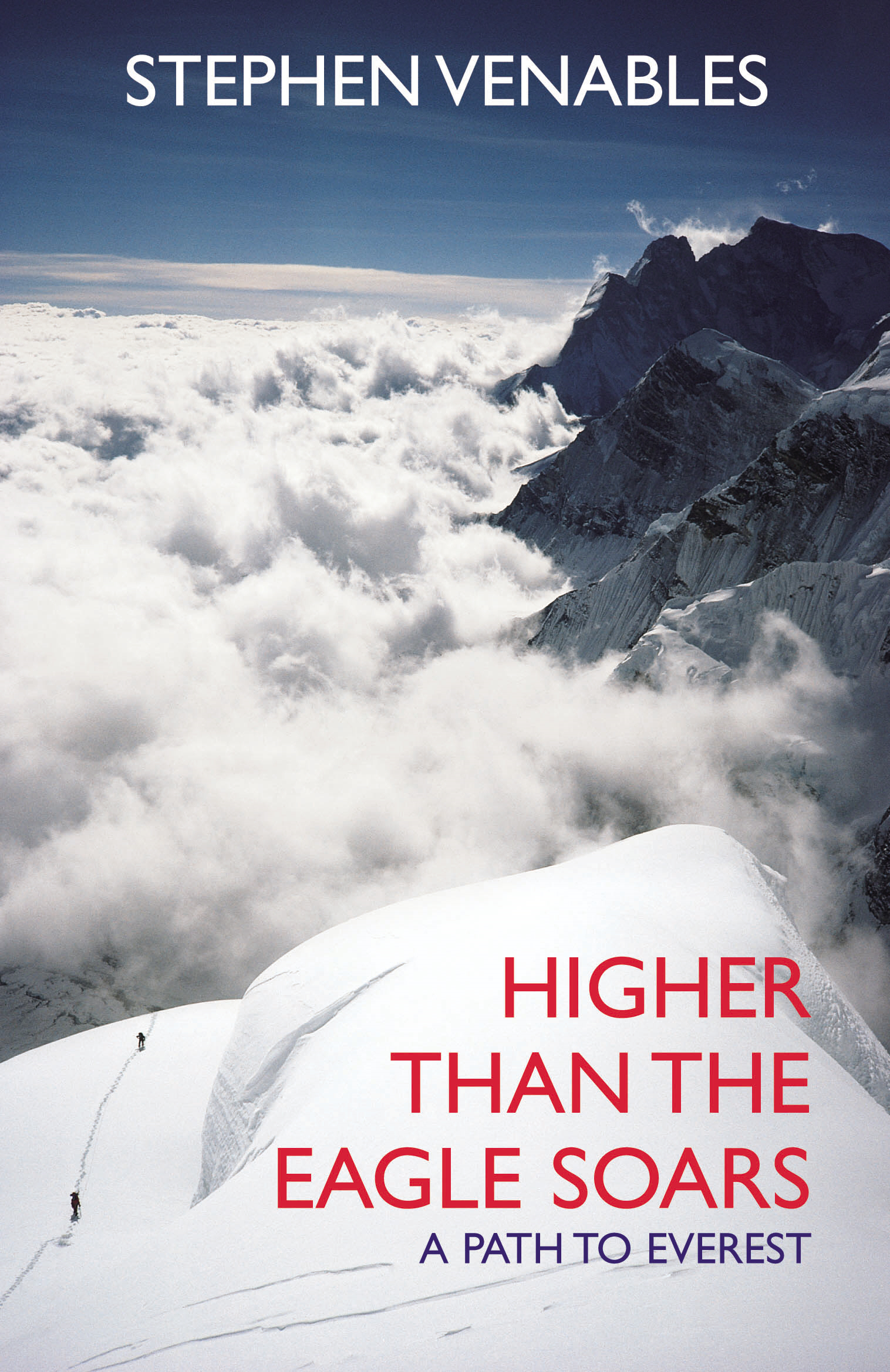 Higher Than The Eagle Soars A Path to Everest