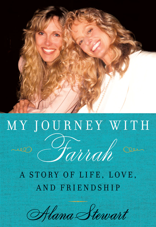 My Journey with Farrah By: Alana Stewart