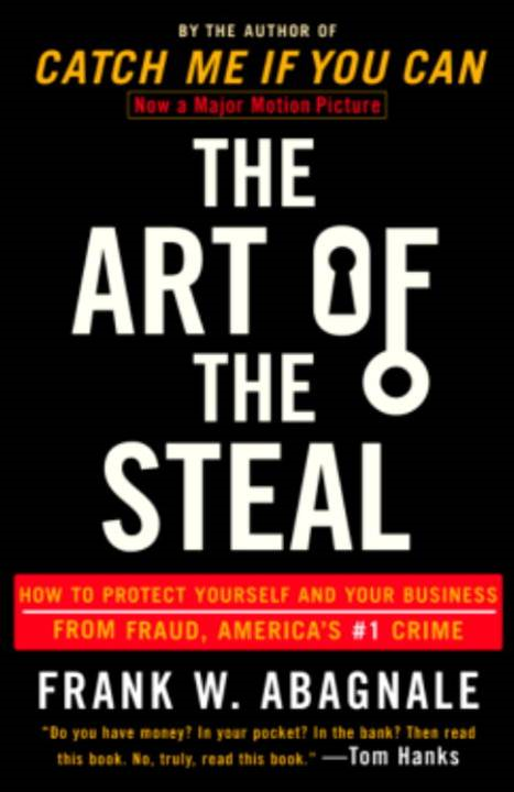The Art of the Steal By: Frank W. Abagnale