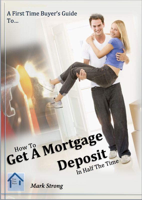 How To Get A Mortgage Deposit In Half The TIme By: Mark Strong