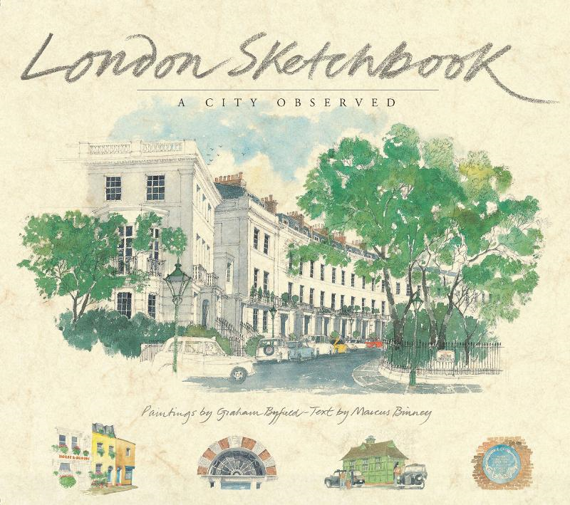London Sketchbook: A City Observed By: Graham Byfield, Marcus Binney